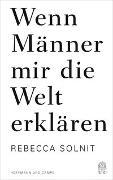Cover-Bild zu Solnit, Rebecca: Wenn Männer mir die Welt erklären