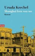 Cover-Bild zu Krechel, Ursula: Shanghai fern von wo