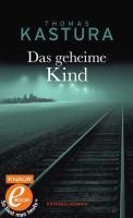 Cover-Bild zu Das geheime Kind (eBook) von Kastura, Thomas