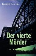 Cover-Bild zu Der vierte Mörder (eBook) von Kastura, Thomas