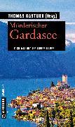 Cover-Bild zu Mörderischer Gardasee (eBook) von Kastura, Thomas u.a. (ca. 11 Autoren insg.)