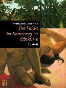 Cover-Bild zu Der Palast der blütenweißen Stinktiere (eBook) von Arenas, Reinaldo
