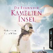 Cover-Bild zu Die Frauen der Kamelien-Insel - Kamelien-Insel 2 (gekürzt) (Audio Download) von Bach, Tabea