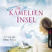 Cover-Bild zu Die Kamelien-Insel - Kamelien-Insel 1 (Gekürzt) (Audio Download) von Bach, Tabea