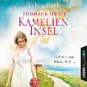 Cover-Bild zu Heimkehr auf die Kamelien-Insel - Kamelien-Insel 3 (Gekürzt) (Audio Download) von Bach, Tabea