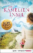 Cover-Bild zu Die Kamelien-Insel (eBook) von Bach, Tabea