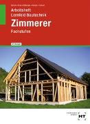 Cover-Bild zu Arbeitsheft mit eingetragenen Lösungen Lernfeld Bautechnik Zimmerer von Batran, Balder