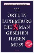 Cover-Bild zu Kemmer, Barbara: 111 Orte in Luxemburg, die man gesehen haben muss