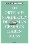 Cover-Bild zu Reuter, Manfred: 111 Orte auf Norderney, die man gesehen haben muss (eBook)