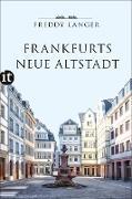 Cover-Bild zu Frankfurts neue Altstadt (eBook) von Langer, Freddy