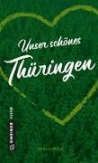 Cover-Bild zu Unser schönes Thüringen (eBook) von Wilkes, Johannes