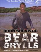 Cover-Bild zu Grylls, Bear: Born Survivor: Bear Grylls (eBook)