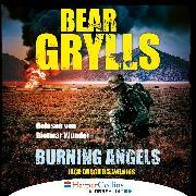 Cover-Bild zu Grylls, Bear: Burning Angels - Jagd durch die Wildnis (Ungekürzt) (Audio Download)