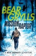 Cover-Bild zu Grylls, Bear: Mission Raptor (eBook)