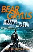 Cover-Bild zu Grylls, Bear: Mission Dragon (eBook)
