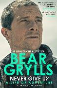 Cover-Bild zu Grylls, Bear: Never Give Up