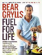 Cover-Bild zu Grylls, Bear: Fuel for Life (eBook)