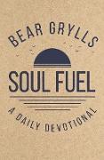 Cover-Bild zu Grylls, Bear: Soul Fuel (eBook)