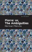 Cover-Bild zu Melville, Herman: Pierre (Or, the Ambiguities) (eBook)