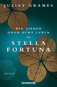 Cover-Bild zu Grames, Juliet: Die sieben oder acht Leben der Stella Fortuna