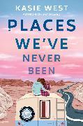 Cover-Bild zu West, Kasie: Places We've Never Been