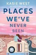 Cover-Bild zu West, Kasie: Places We've Never Been (eBook)