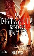 Cover-Bild zu West, Kasie: La distancia entre tú y yo (eBook)