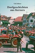 Cover-Bild zu Johner, Ueli: Dorfgeschichten aus Kerzers