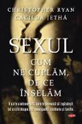 Cover-Bild zu Jetha, Cacilda: Sexul. Cum ne cuplam. De ce în¿elam (eBook)