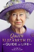 Cover-Bild zu Queen Elizabeth II's Guide to Life von Dolby, Karen