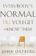 Cover-Bild zu Ortberg, John: Everybody's Normal Till You Get to Know Them (eBook)