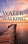 Cover-Bild zu Ortberg, John: Water-Walking (eBook)