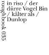 Cover-Bild zu Thill, Hans: in riso / der dürre Vogel Bin / kälter als / Dunlop