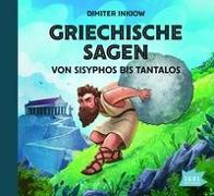 Cover-Bild zu Inkiow, Dimiter: Griechische Sagen. Von Sisyphos bis Tantalos