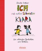 Cover-Bild zu Inkiow, Dimiter: Ich und meine Schwester Klara. Die schönsten Geschichten zum Vorlesen