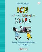 Cover-Bild zu Inkiow, Dimiter: Ich und meine Schwester Klara. Lustige Geschwistergeschichten zum Vorlesen