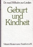 Cover-Bild zu ZurLinden, Wilhelm: Geburt und Kindheit