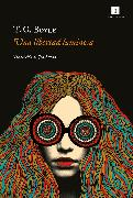 Cover-Bild zu Boyle, T. C.: Una libertad luminosa (eBook)