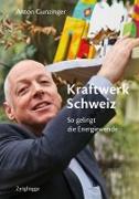 Cover-Bild zu Kraftwerk Schweiz (eBook) von Gunzinger, Anton
