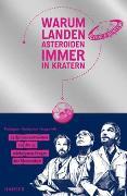 Cover-Bild zu Puntigam, Martin: Warum landen Asteroiden immer in Kratern?