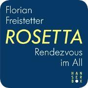 Cover-Bild zu Freistetter, Florian: Rosetta - Rendezvous im All (eBook)