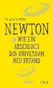 Cover-Bild zu Freistetter, Florian: Newton - Wie ein Arschloch das Universum neu erfand (eBook)