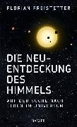Cover-Bild zu Freistetter, Florian: Die Neuentdeckung des Himmels