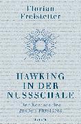 Cover-Bild zu Freistetter, Florian: Hawking in der Nussschale (eBook)