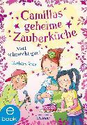 Cover-Bild zu Camillas geheime Zauberküche. Mut schmeckt gut! (eBook) von Rose, Barbara