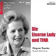Cover-Bild zu Die Eiserne Lady und Tina - Die Premierministerin Margaret Thatcher (Audio Download) von Sichtermann, Barbara