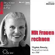 Cover-Bild zu Mit Frauen rechnen - Die IBM-Konzernchefin Virginia Rometty (Audio Download) von Sichtermann, Barbara