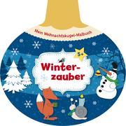 Cover-Bild zu Mein Weihnachtskugel-Malbuch: Winterzauber von Legien, Sabine