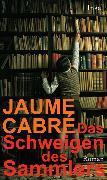 Cover-Bild zu Das Schweigen des Sammlers von Cabré, Jaume