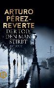 Cover-Bild zu Der Tod, den man stirbt von Pérez-Reverte, Arturo